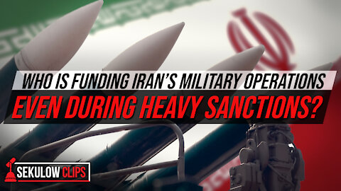 Who Is Funding Iran's Military Operations While Its Economy Is Heavily Sanctioned?