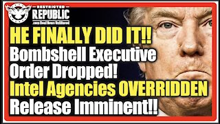 Trump Finally Did It! BOMBSHELL Executive Order Dropped! Intel Agencies OVERRIDDEN-Release Imminent!