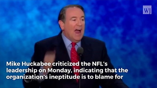Huckabee: NFL Execs' Stupidity Is Reason Why Fans Are Leaving - Video