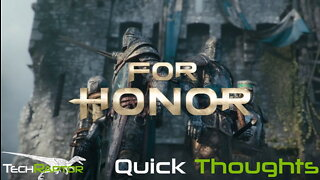 For Honor - Quick Thoughts