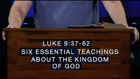 Six Essential Teachings about the Kingdom of God! 03/24/2021