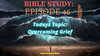 BIBLE STUDY: EPISODE 46