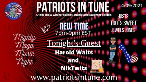 PATRIOTS IN TUNE show #342: NIKTWIT & HAROLD WAITS 4-9-2021