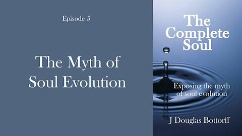The Myth of Soul Evolution