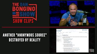 "Another ""Anonymous Source"" Destroyed By Reality - Dan Bongino Show Clips"