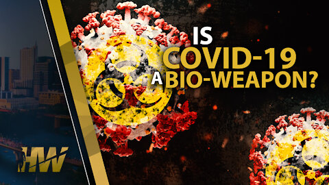 IS COVID-19 A BIO-WEAPON?