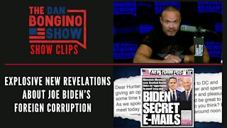 Explosive new revelations about Joe Biden's foreign corruption - Dan Bongino Show Clips