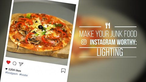 Instagram Worthy Junk Food: Lighting