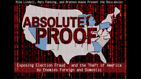 Absolute Proof: Exposing Election Fraud and the Theft of America