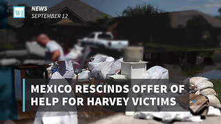 Mexico Rescinds Offer Of Help For Harvey Victims