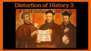 Distortion of History 3 - A Brief Outline of the Cycle