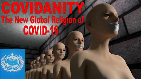 COVIDANITY documentary: The New Global Religion of COVID-19