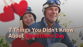 7 Things You Didn't Know About Valentine's Day