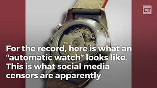 Reports: Facebook Now Bans 'Automatic Watch' Posts Because It Thinks They're Guns - Video