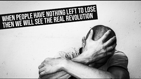When People Have Nothing Left To Lose - Then We'll See The Real Revolution - David Icke