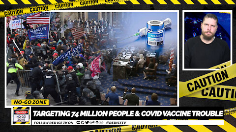 No-Go Zone: Targeting 74 Million People & Covid Vaccine Trouble