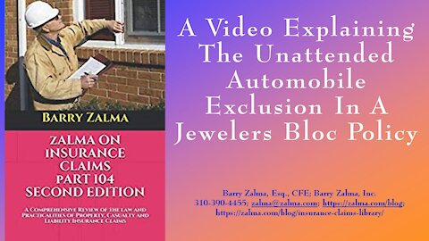 A Video Explaining The Unattended Auto Exclusion in Jewelers Block Policies