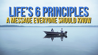 Life's 6 Principles: A Message Everyone Should Know