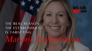 The real reason Marjorie Taylor Greene is being targeted by the Establishment