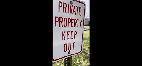 PRIVATE PROPERTY RIGHTS. WOKE CULTURE INCORRECTLY BELIEVES YOU HAVE NONE.