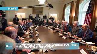 Trump Meets With Full Cabinet For First Time Since Taking Office - Video