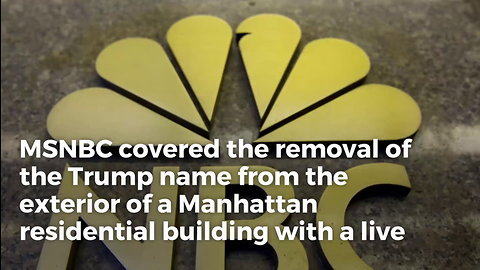 MSNBC Broadcasts Building Removing 'Trump' Letters, Fails To Air Medal of Honor Ceremony