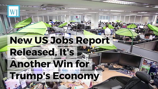 New US Jobs Report Released, It's Another Win for Trump's Economy - Video