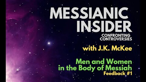 Confronting Controversies: Men and Women in the Body of Messiah - Feedback #1 - Messianic Insider