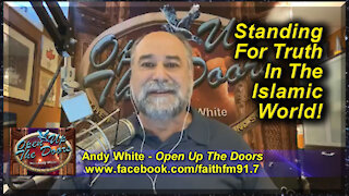 Andy White: Standing For Truth In The Islamic World!