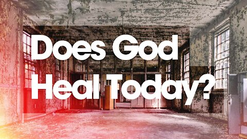 13. Does God Heal Today? Alpha Series (Discover Christianity)