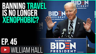Banning Travel Is No Longer Xenophobic? | Ep. 45