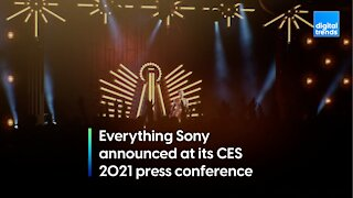 Everything Sony announced at its CES 2021 press conference