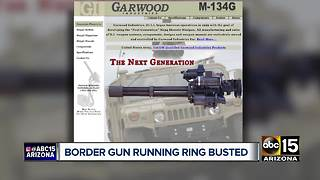 Border gun running ring with ties to Valley company busted by federal agents - Video