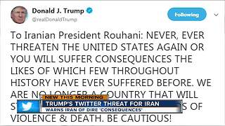 President Trump tweets explosive threat to Iran - Video