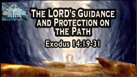 The Lord's Guidance and Protection on the Path - Exodus 14 (January 24, 2021)