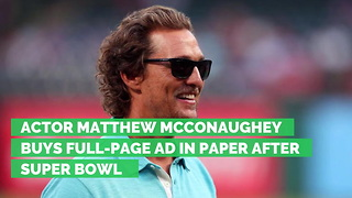 Actor Matthew McConaughey Buys Full-Page Ad in Paper after Super Bowl