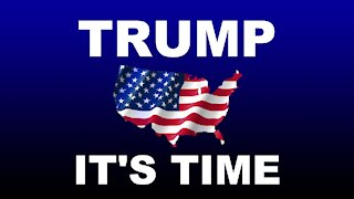 TRUMP IT'S TIME