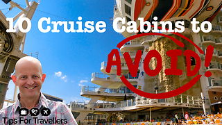The 10 cabins to avoid while on a cruise - Video