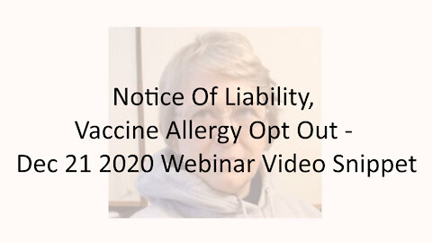 Notice Of Liability, Vaccine Allergy Opt Out - Dec 21 2020 Webinar Video Snippet