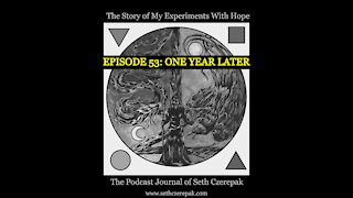 Experiments With Hope - Episode 53: One Year Later