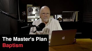 The Master's Plan, Baptism | What You've Been Searching For