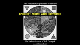 Experiments With Hope - Episode 7: Asking With Gratitude