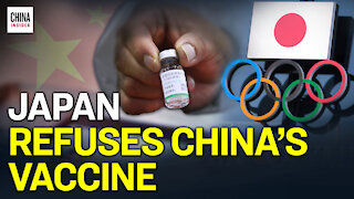 Japan's Olympic Athletes Won't Take Chinese Vaccine | Epoch News | China Insider