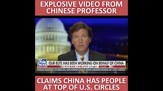 EXPLOSIVE Video From Chinese Professor Claims China Has People At Top Of U.S. Circles