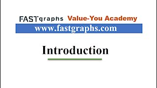 1 - FAST Graphs Value-You Academy Introduction Video