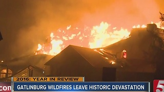 Top Stories Of 2016: Gatlinburg Fires Leave Historic Devastation - Video