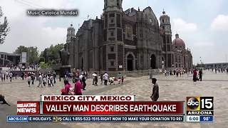 Valley man describes earthquake from Mexico - Video