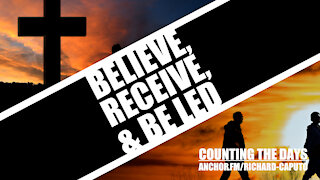 Believe, Receive & Be Led