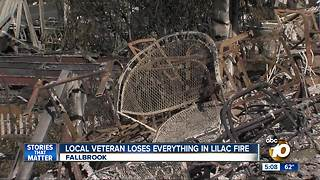 Veteran loses everything in Lilac Fire - Video