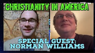 Future of American Christianity: Special Guest Norman Williams